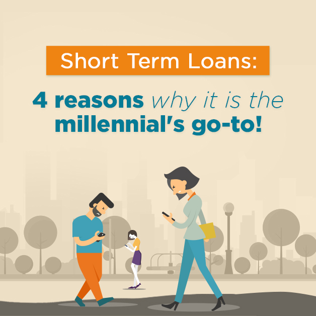 Short Term Loan: 4 reasons why it is Millennial's go to!